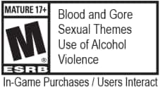 ESRB Rating Mature 17+ for Blood and Gore, Sexual Themes, Use of Alcohol, violence. There is in-game purchases and user interaction.